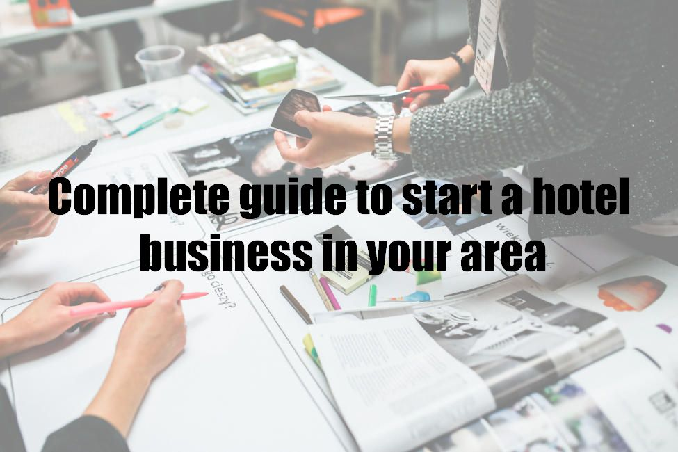 Complete guide to start a hotel business in your area